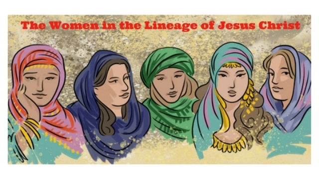 The Women in the Lineage of Jesus Christ