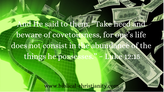 Man's life does not consist in the abundance of his possessions