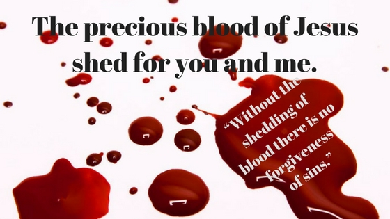 Without the shedding of blood, there is no remission.