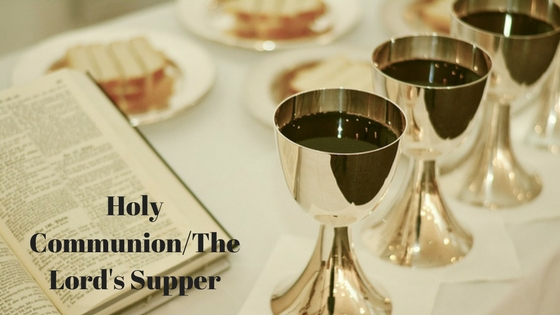 Holy Communion/Lord's Supper