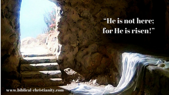 """He is not here; for He is risen!"""