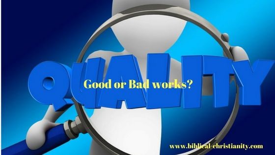 Good works vs. bad works