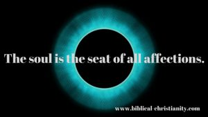 The soul is the seat of all affections.
