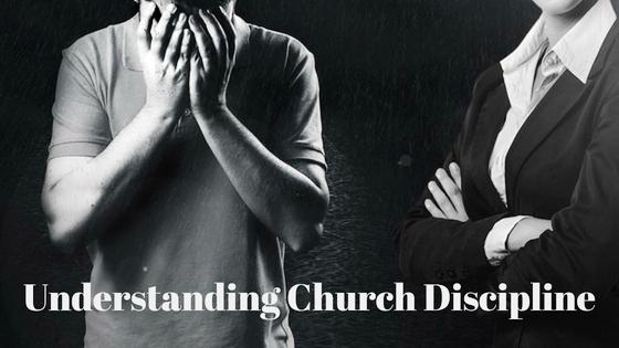 Understanding church discipline