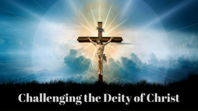 Challenging the deity of Christ