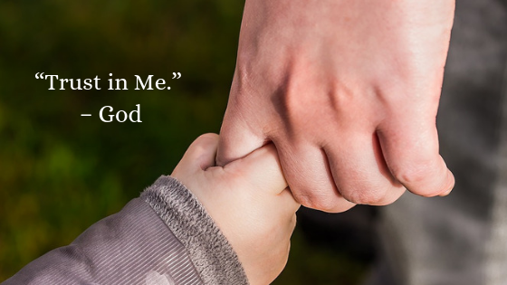 Trust in me - God
