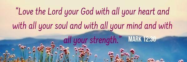 Loving God Above All Else