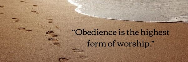 Obedience is the highest form of worship