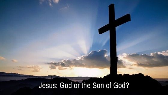 Is Jesus the Son of God or God Himself?