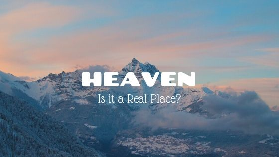 Does Heaven Actually Exist?