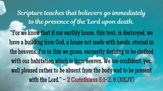 Believers are in God's presence at the moment of death a