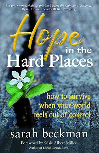 Hope in the Hard Places: How to Survive When Your World Feels Out of Control by Sarah Beckman