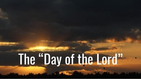 Understanding the Day of the Lord