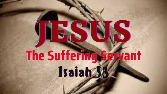 The Suffering Servant Isaiah 53