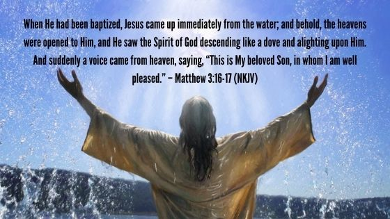 The Baptism of Jesus Matthew 3:16-17 (NKJV)