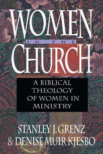 Women in the Church by Stanley Grenz and Denise Muir Kjesbo