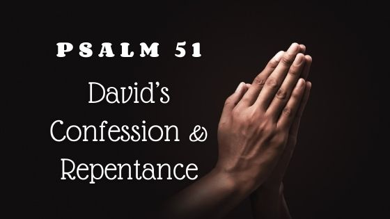Psalm 51: Confession and Forgiveness of Sin