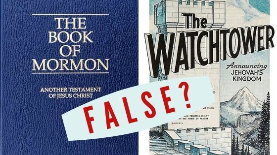 JW's and Mormons: Are they False Churches?