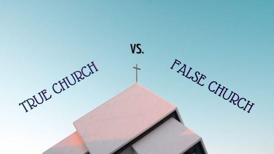True Church vs False Church