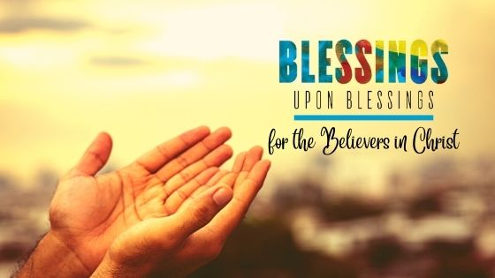 Blessings for the Born Again Believers