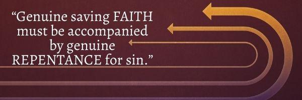 Genuine Saving Faith equals Genuine Repentance