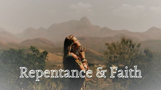 Faith and Repentance Must Go Together