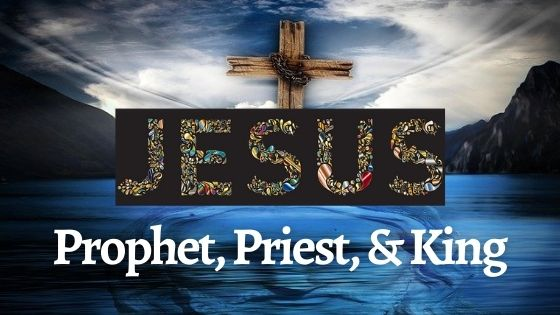 How is Christ Prophet, Priest, and King