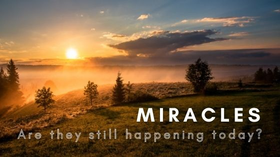 Miracles: Experiencing God's Power